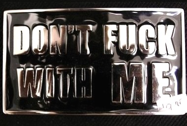 Fuck you belt buckle apologise, but